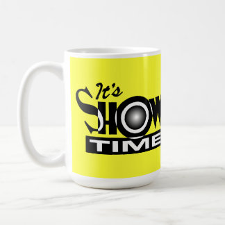 It's Showtime - American Funny Humor Saying Coffee Mug