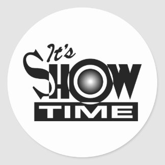 It's Showtime - American Funny Humor Saying Round Sticker