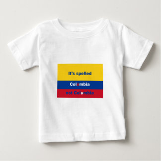 It's spelled Colombia not Columbia Baby T-Shirt