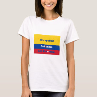 It's spelled Colombia not Columbia T-Shirt