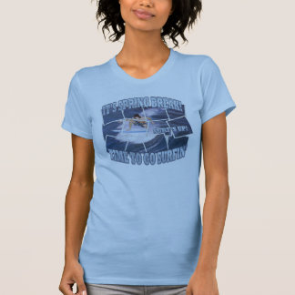 It's Spring Break!  Surf's Up.. Let's Go Surfin' Shirts