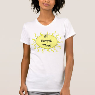 It's Summa Time, Enjoy it! T-Shirt