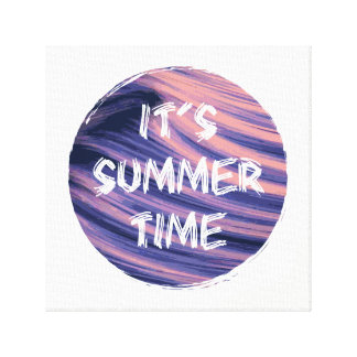 It's Summer Time Canvas Print