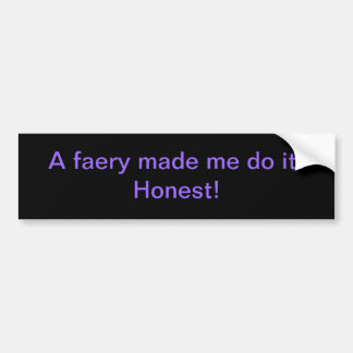 Its the fairy's fault car bumper sticker