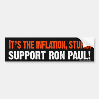 It's The Inflation Stupid Bumper Sticker