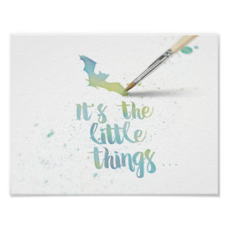 'It's the Little Things' Watercolor Poster