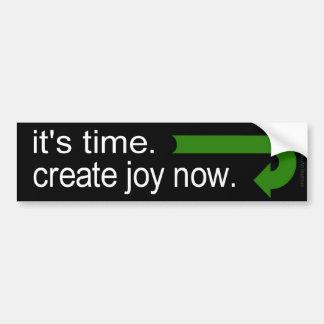It's time. Create Joy Now. Car Bumper Sticker