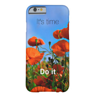 It's Time ~ Do it ~ Poppy Field iPhone 6 Case Barely There iPhone 6 Case