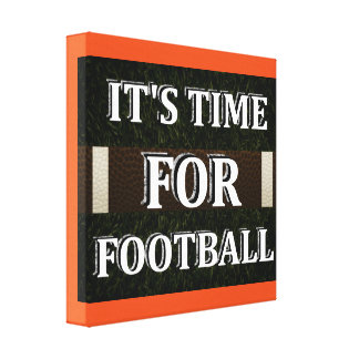 It's Time For Football Wrapped Canvas Wall Decor Gallery Wrap Canvas