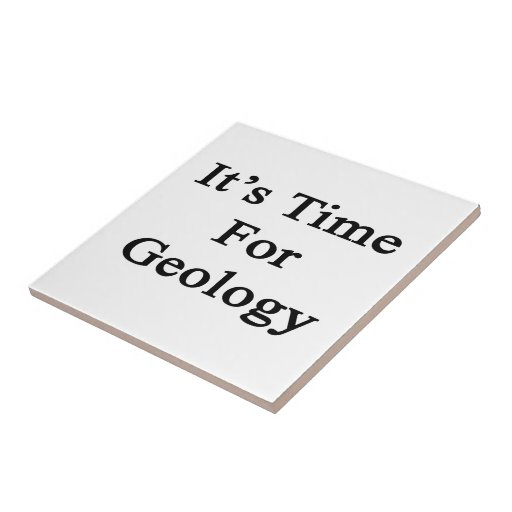 It's Time For Geology Ceramic Tiles