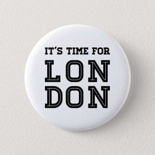 It's Time For London 6 Cm Round Badge