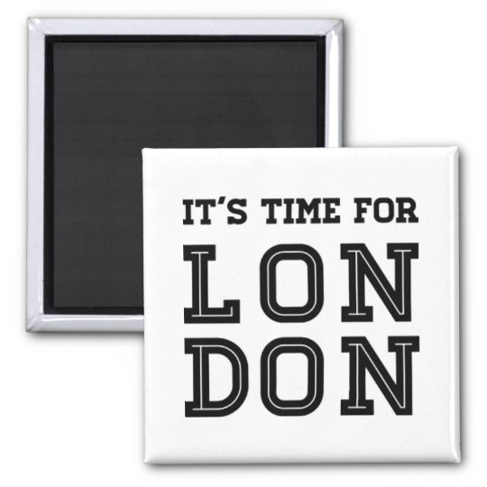It's Time For London Magnet