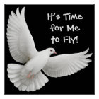Its Time for Me to Fly Dove Poster