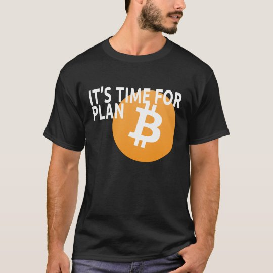 It's Time for Plan B T-Shirt