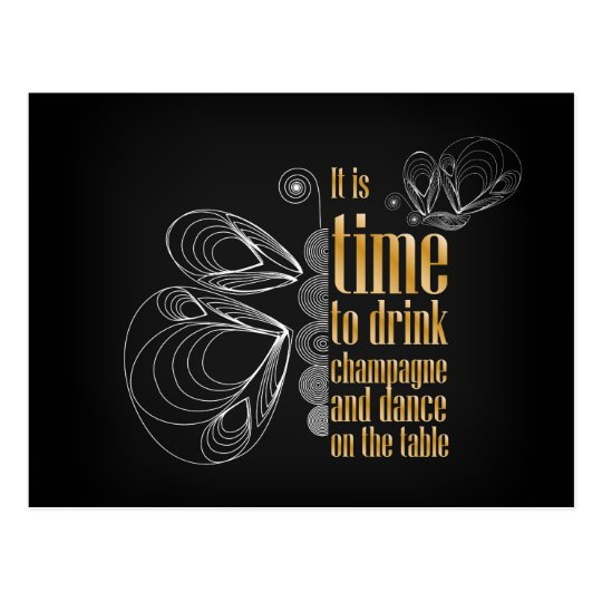 """""""It's time to drink champagne and dance Postcard"""
