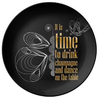 """It's time to drink champagne and dance"" sign Plate"