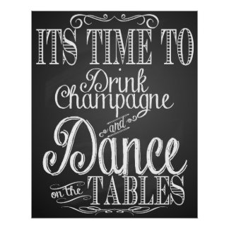 """Its time to drink champagne"" Chalkboard Poster"