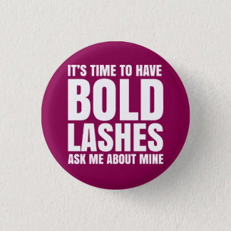 It's time to have bold lashes, ask me about mine. 3 cm round badge