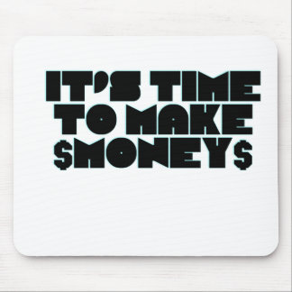 It's time to make money mousepad