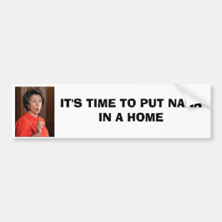 IT'S TIME TO PUT NANA IN A HOME BUMPER STICKER