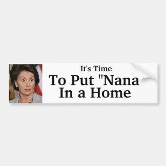 """It's Time To Put """"Nana"""" In a Home Bumper Sticker"""