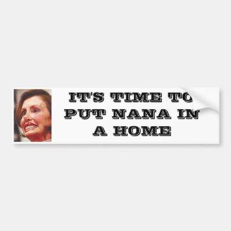 IT'S TIME TO PUT NANA IN A HOME BUMPER STICKER
