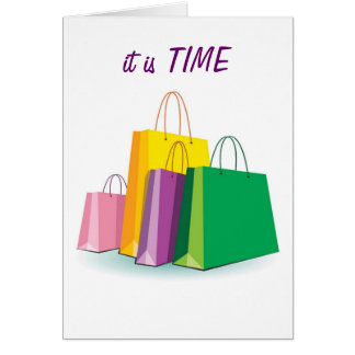"IT'S TIME ""TO SHOP"" GREETING CARD"