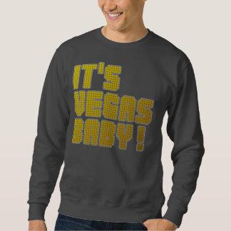 It's Vegas Baby! Sweatshirt