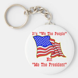 It's We The People Not Me The President Keychains