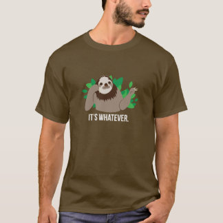 It's Whatever Sloth T-Shirt