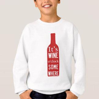 Its Wine 'o Clock Somewhere Sweatshirt