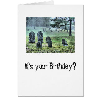 It's your Birthday? Card