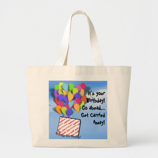 It's your Birthday! Go ahead and get carried away! Tote Bag