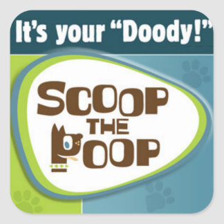 """It's your """"Doody!"""" Square Sticker"""