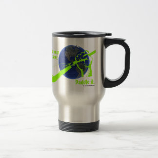 IT'S YOUR PLANET - PADDLE IT! TRAVEL MUG