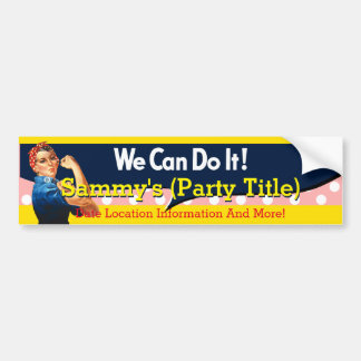 It's Your Rosie Party Bumper Personalize it Bumper Sticker