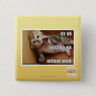 Itz ok, just go on wifout meh 15 cm square badge