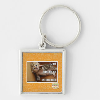 Itz ok, just go on wifout meh key ring
