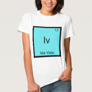 Iv - Isla Vista Funny Chemistry Element Symbol Tee