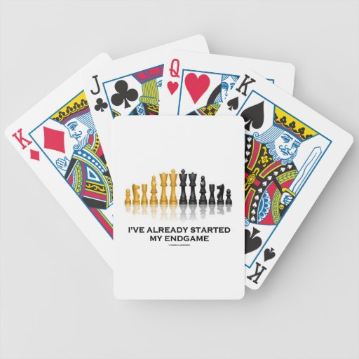 I've Already Started My Endgame (Chess Attitude) Poker Deck