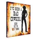 I've been a BAD COWGIRL Send me to Your Room Gallery Wrapped Canvas