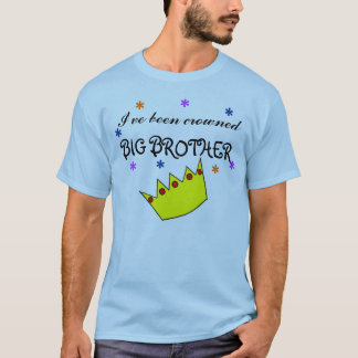 I've been crowned BIG BROTHER T-Shirt