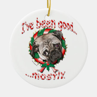 I've Been Good...Mostly! Pug Christmas Ornament