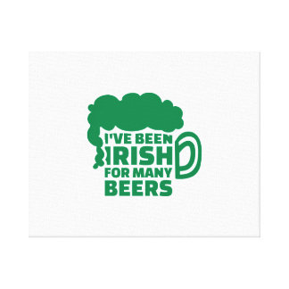 I've been irish for many beers gallery wrap canvas
