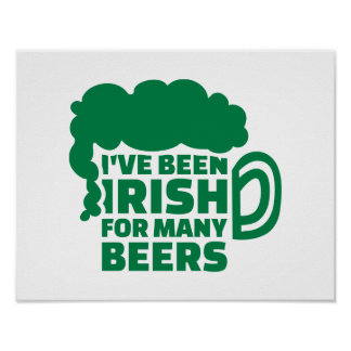 I've been irish for many beers posters