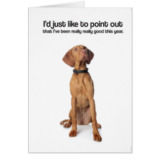 I've Been Really Good (Vizsla) - Greeting Card