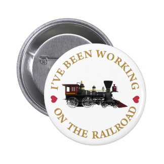 I've Been Working On The Railraod 6 Cm Round Badge