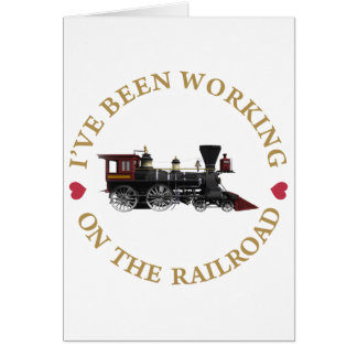 I've Been Working On The Railraod Greeting Card