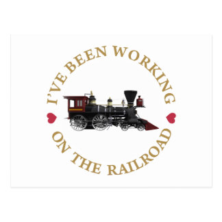 I've Been Working On The Railraod Postcard