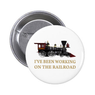 I've Been Working On The Railroad 6 Cm Round Badge